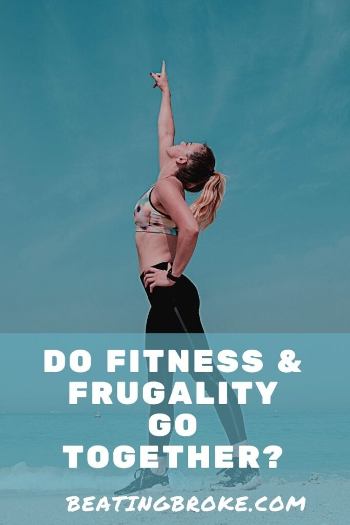 Fitness and Frugality