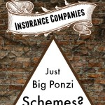 Are Insurance Companies Just Big Ponzi Schemes?
