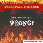Are We Doing Personal Finance Wrong?