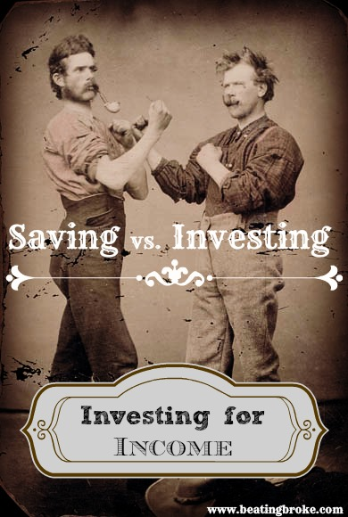Saving vs Investing : Investing for Income