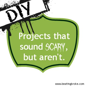 DIY Projects that sound scary
