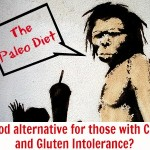 The Paleo Diet:  A Good Alternative For Those With Celiac and Gluten Intolerance?