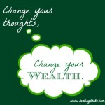 Change Your Thoughts, Change Your Wealth