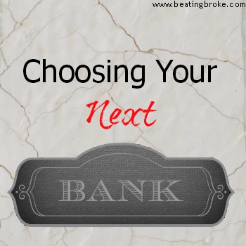 Choosing Your Next Bank