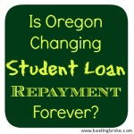 Oregon Changing Student Loan Repayment?