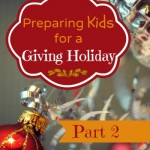 A Two-Step Approach to Preparing Kids for a Giving Holiday: Part Two