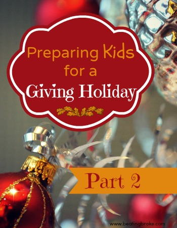 Preparing kids for a giving holiday part 2