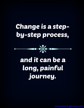 Change is a step-by-step process