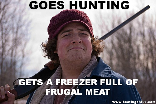 Goes Hunting Gets a freezer full of frugal meat
