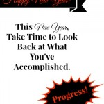 This New Year, Take the Time to Look Back at What You've Accomplished
