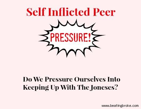 Self Inflicted Peer Pressure