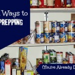 5 Quick Ways to Start Prepping.  You're Already Doing at Least Two of These.
