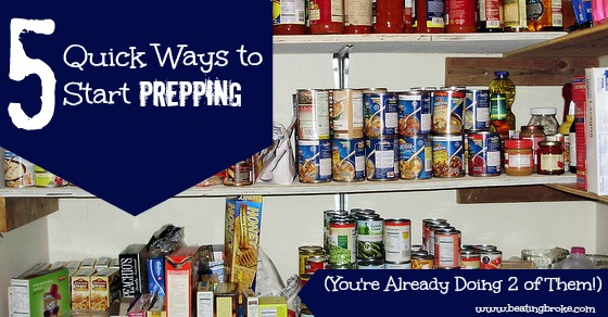 5 Quick ways to start prepping
