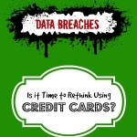 Is It Worthwhile To Still Use Credit Cards with So Many Data Breaches?