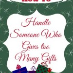 How to Handle Someone Who Gives Too Many Gifts