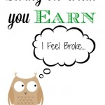 Living on What You Earn Can Make You Feel Broke, and That's a Good Thing!