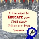 5 Fun Ways to Educate Your Child about Money This Summer