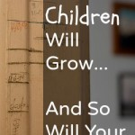 Your Children Will Grow and So Will Your Income