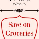 Even More Ways to Save on Groceries