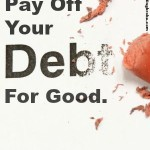 Pay Off Your Debt for Good