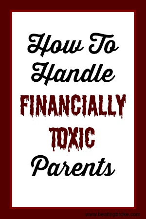 Handle Financially Toxic Parents