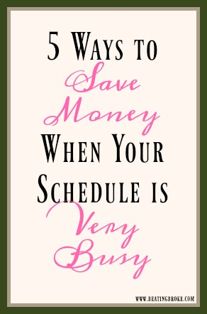 Save money when you're busy