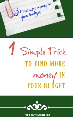 1 Simple Trick to Find More Money in Your Budget