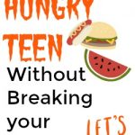 Feed a Hungry Teenager Without Breaking Your Grocery Budget