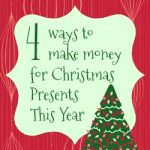 4 Ways to Make Money for Christmas Presents this Year