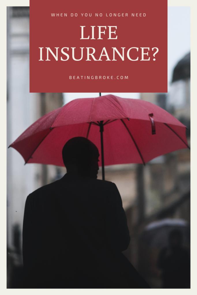 No Longer Need Life Insurance?