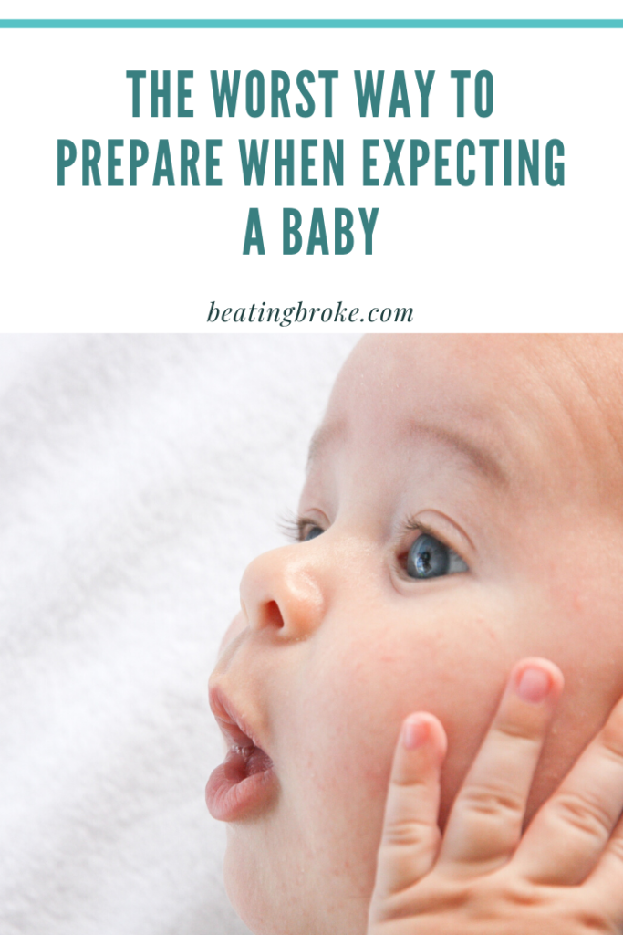 The Worst Way to Prepare When Expecting a Baby