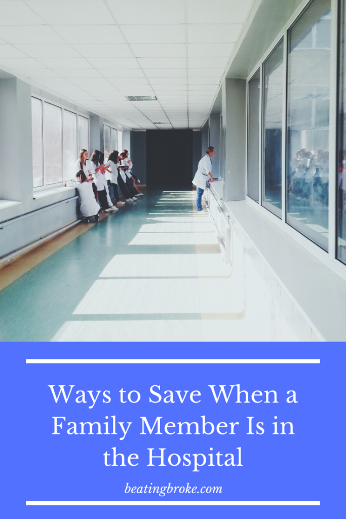Ways to Save When a Family Member Is in the Hospital