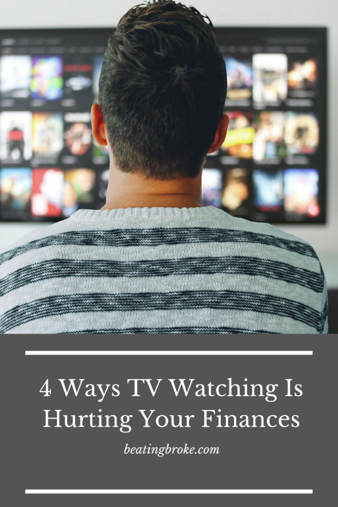 4 Ways TV Watching Is Hurting Your Finances