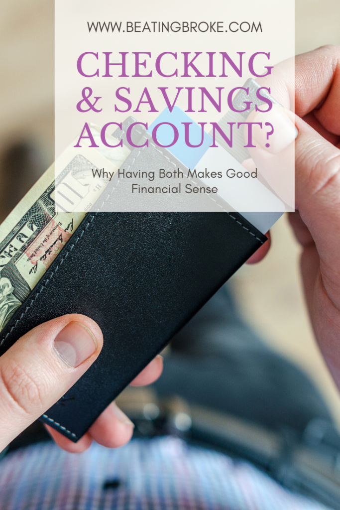 Why You Should Have Both a Checking and Savings Account