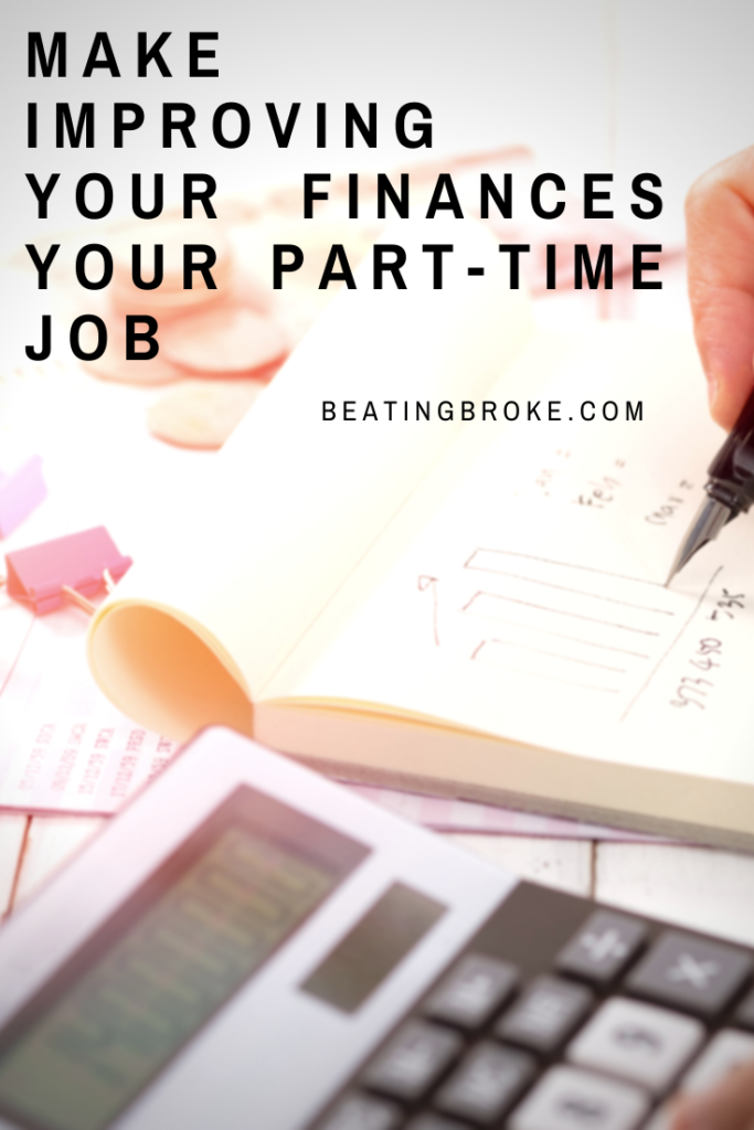 Make Improving Your Finances Your Part-Time Job