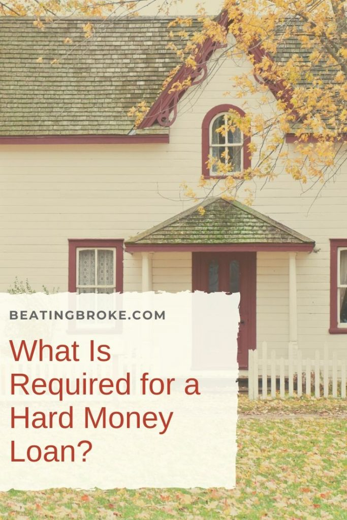 What Is Required for a Hard Money Loan?