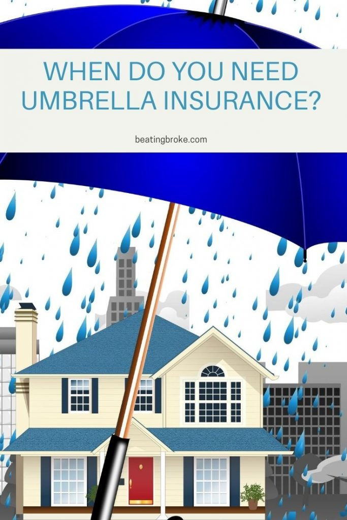 When Do You Need Umbrella Insurance?