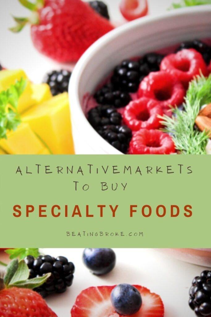 Good Alternative Markets to Buy Specialty Foods