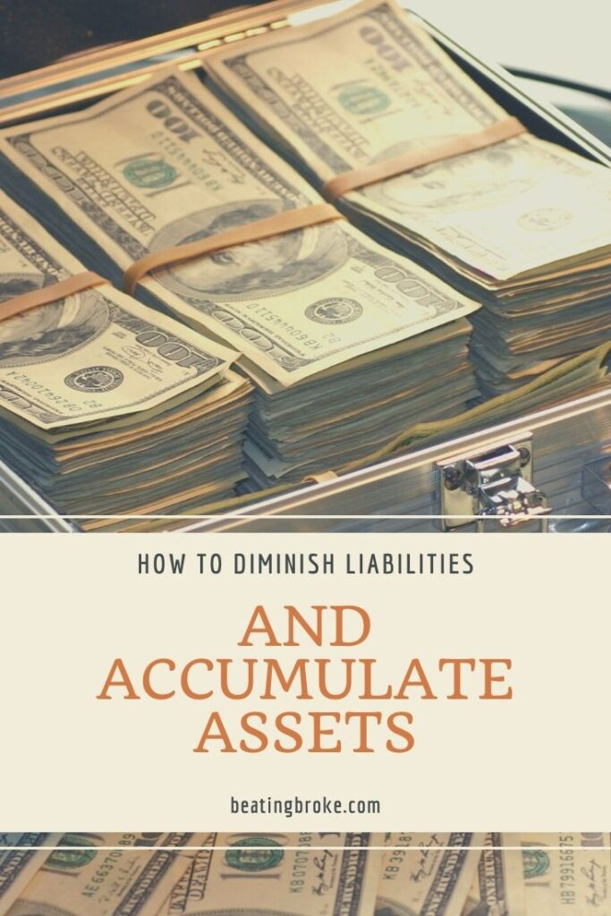 Accumulate Assets and Diminish Liabilities