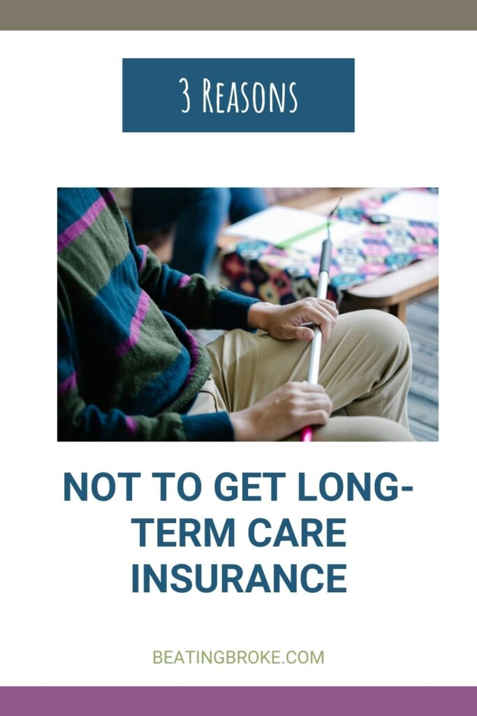 Reasons Not to Get Long-Term Care Insurance